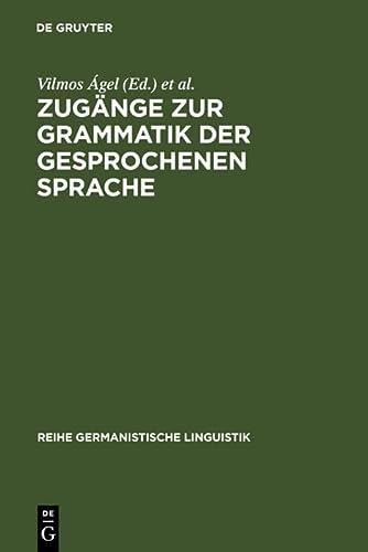 9783484312692: Zug�nge Zur Grammatik Der Gesprochenen Sprache (Reihe Germanistische Linguistik)