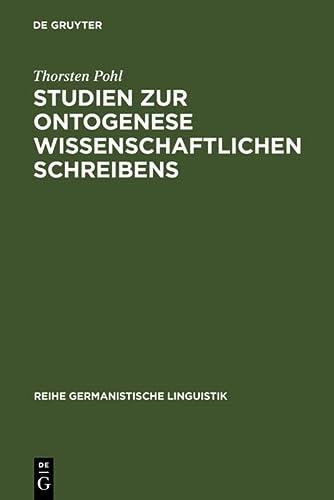 9783484312715: Studien zur Ontogenese wissenschaftlichen Schreibens (Reihe Germanistische Linguistik) (German Edition)