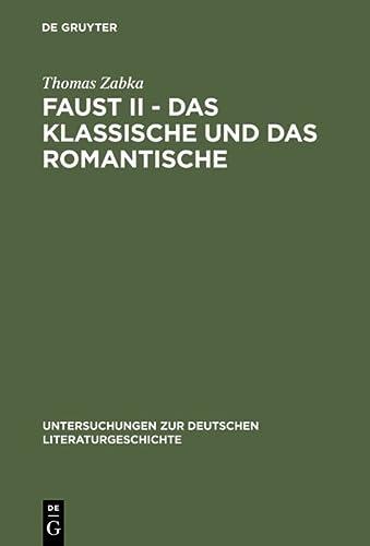 9783484320680: Faust II - Das Klassische Und Das Romantische: Goethes 'eingriff in Die Neueste Literatur' (Untersuchungen Zur Deutschen Literaturgeschichte)