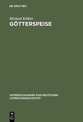 9783484320840: Götterspeise: Mahlzeitenmotivik in der Prosa Thomas Manns und Genealogie des alimentären Opfers (Untersuchungen zur deutschen Literaturgeschichte)