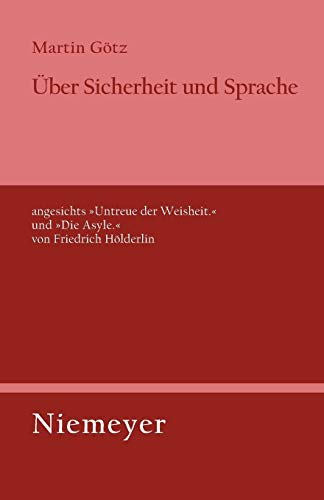 9783484321304: Über Sicherheit und Sprache angesichts Untreue der Weisheit. und Die Asyle. von Friedrich Hölderlin (Untersuchungen Zur Deutschen Literaturgeschichte)