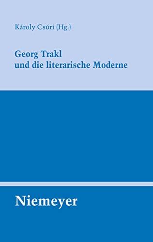 Georg Trakl Und Die Literarische Moderne: Károly Csúri