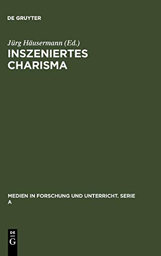 9783484340503: Inszeniertes Charisma: Medien und Persönlichkeit (Medien in Forschung Und Unterricht. Serie a)