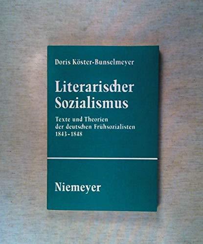 LITERARISCHER SOZIALISMUS Texte und Theorien der deutschen Fruehsozialisten 1843-1848.: ...