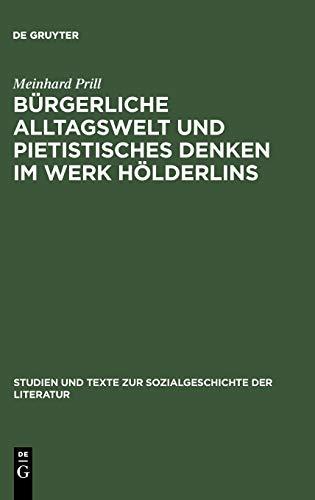 Bürgerliche Alltagswelt und pietistisches Denken im Werk Hölderlins. Zur Kritik der H&...