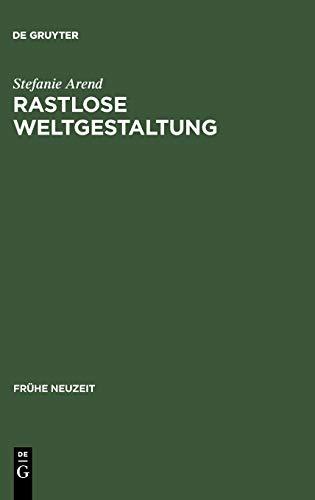 9783484365810: Rastlose Weltgestaltung: Senecaische Kulturkritik in Den Tragödien Gryphius' Und Lohensteins