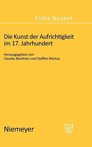 9783484366145: Die Kunst der Aufrichtigkeit im 17. Jahrhundert (Fra1/4he Neuzeit) (German Edition)