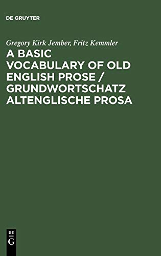 A Basic Vocabulary of Old English Prose: Gregory Kirk Jember,
