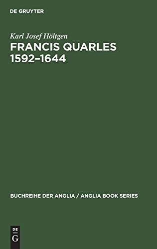 9783484420212: Francis Quarles 1592-1644: Meditativer Dichter, Emblematiker, Royalist. Eine Biographische Und Kritische Studie (Buchreihe Der Anglia)