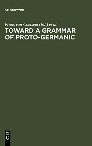 9783484450011: Toward a grammar of Proto-Germanic