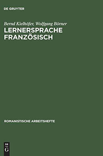 lernersprache französisch. psycholinguistische analyse des fremdsprachenerwerbs. herausgegeben: kielhöfer, bernd/börner, wolfgang