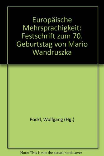 9783484501683: Europ�ische Mehrsprachigkeit. Festschrift zum 70. Geburtstag von Mario Wandruszka.