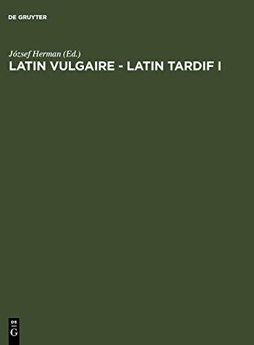Latin Vulgaire - Latin Tardif: Herman, Jozsef( Ed.