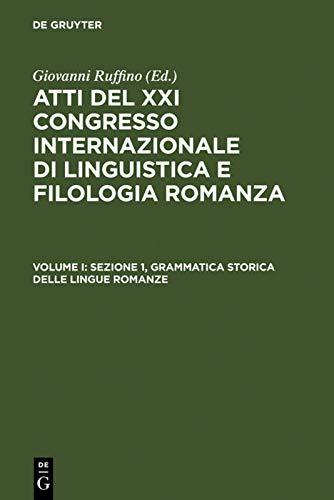 Sezione 1, Grammatica storica delle lingue romanze (Italian Edition): De Gruyter