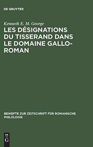 9783484520684: Les Désignations Du Tisserand Dans Le Domaine Gallo-roman: Étude D'un Vocabulaire Artisanal Et Technologique