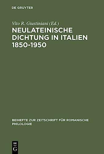 9783484520790: Neulateinische Dichtung in Italien 1850-1950: Ein Unerforschtes Kapitel Italienischer Literatur- Und Geistesgeschichte