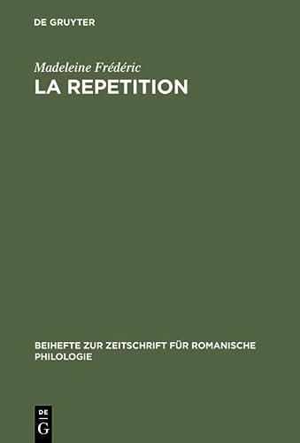 9783484521995: La Répétition: Etude Linguistique Et Rhétorique