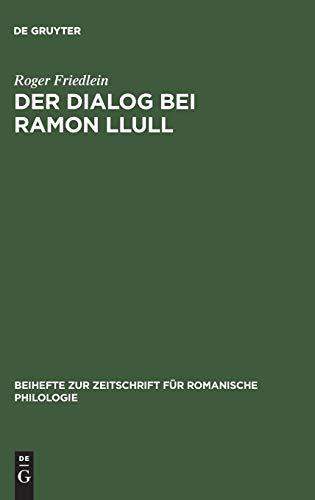 9783484523180: Der Dialog bei Ramon Llull: Literarische Gestaltung als apologetische Strategie