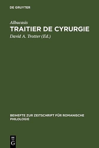 Traitier de Cyrurgie (Beihefte Zur Zeitschrift Fa1/4r Romanische Philologie) (3484523255) by Albucasis; Abu