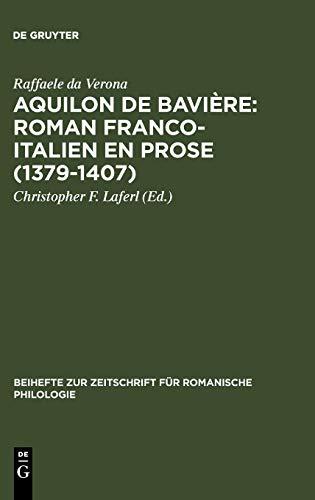 9783484523371: Aquilon de Baviere: Roman Franco-Italien En Prose (1379 1407): Volume III: Commentaire (Beihefte Zur Zeitschrift Fa1/4r Romanische Philologie) (French Edition)