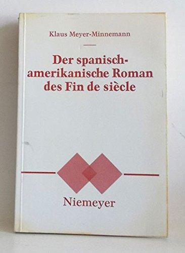 9783484601383: Der Spanischamerikanische Roman Des Fin de Siecle