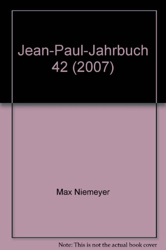 Jean-Paul-Jahrbuch 42 (2007) (German Edition): Max Niemeyer