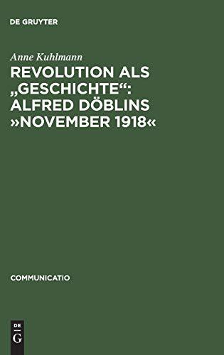 """Revolution als """"Geschichte"""": Alfred Döblins »November 1918«: Anne ..."""