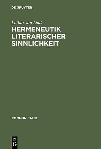 9783484630314: Hermeneutik literarischer Sinnlichkeit: Historisch-systematische Studien zur Literatur des 17. und 18. Jahrhunderts (Communicatio)