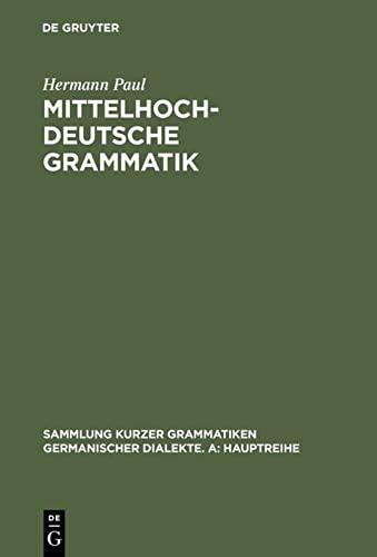 9783484640344: Mittelhochdeutsche Grammatik (Sammlung Kurzer Grammatiken Germanischer Dialekte) (German Edition) (Sammlung Kurzer Grammatiken Germanischer Dialekte. A: Hauptreihe)