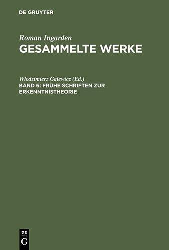 Gesammelte Werke, Bd.6, Frühe Schriften zur Erkenntnistheorie Galewicz, Wlodzimierz