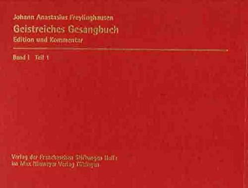 Geistreiches Gesangbuch.Text (Lied 1-395): Johann Anastasius Freylinghausen