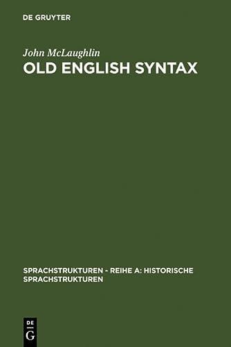 Old English Syntax (Sprachstrukturen Reihe A: Historische Sprachstrukturen) (3484650044) by McLaughlin, John