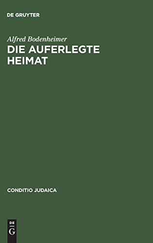Die auferlegte Heimat - Bodenheimer, Alfred