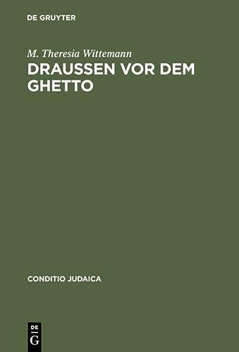 Draussen VOR Dem Ghetto: Leopold Kompert Und: M Theresia Wittemann
