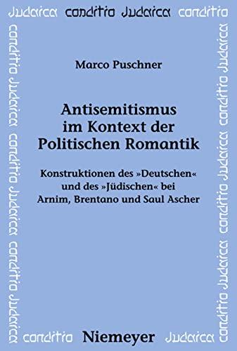 9783484651722: Antisemitismus im Kontext der Politischen Romantik: Konstruktionen des