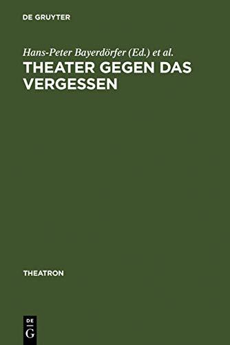 Theater gegen das Vergessen : Bèuhnenarbeit und Drama bei George Tabori: J. Rg Sch Nert,...