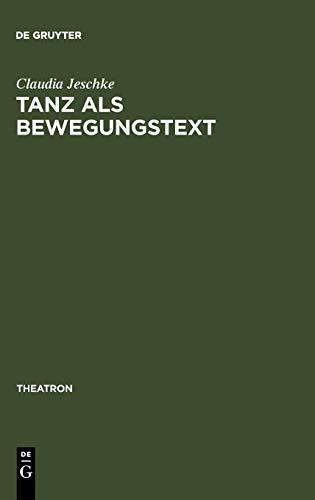 9783484660281: Tanz als BewegungsText (Theatron) (German Edition)