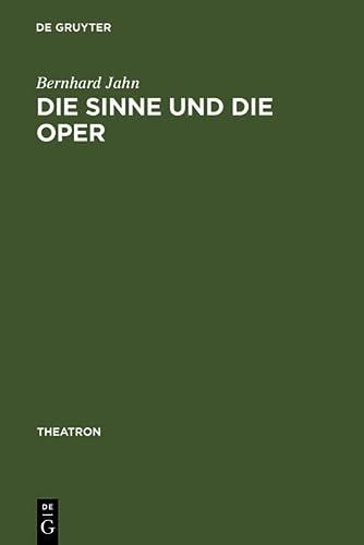 9783484660458: Die Sinne und die Oper: Sinnlichkeit und das Problem ihrer Versprachlichung im Musiktheater des nord- und mitteldeutschen Raumes (1680-1740): The ... Germany (1680 - 1740): v. 45 (Theatron)