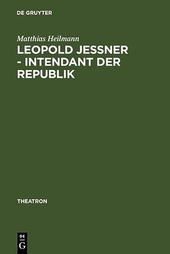 9783484660472: Leopold Jessner - Intendant Der Republik: Der Weg Eines Deutsch-Jdischen Regisseurs Aus Ostpreuen (Theatron)