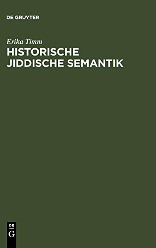 9783484730632: Historische jiddische Semantik: The Language of Bible Translation as a Factor in the Progressive Divergence Between Yiddish and German Vocabulary