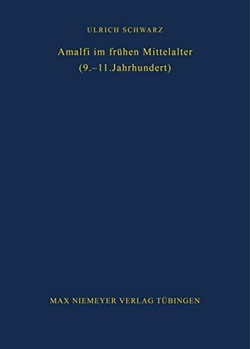 9783484800816: Amalfi im frühen Mittelalter (9.-11. Jahrhundert): Untersuchungen zur Amalfitaner Überlieferung (Bibliothek Des Deutschen Historischen Instituts in ROM)