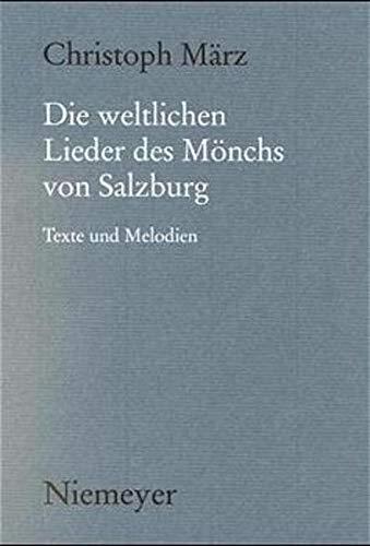 Die weltlichen Lieder des Mönchs von Salzburg: Mönch von Salzburg