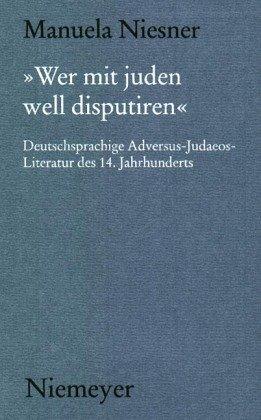 9783484891289: »Wer mit juden well disputiren« (Münchener Texte und Untersuchungen zur deutschen Literatur des Mittelalters) (German Edition)