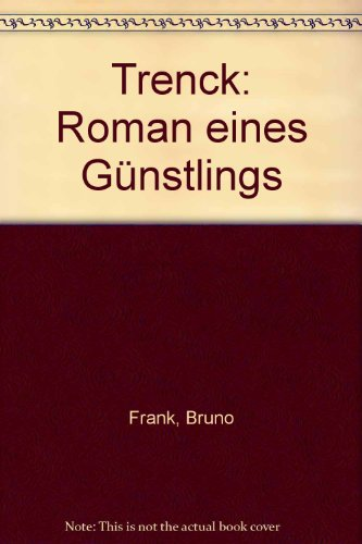 9783485003087: Trenck: Roman e. Günstlings (German Edition)