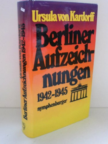 9783485003162: Berliner Aufzeichnungen 1942-1945