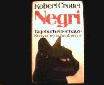 Negri. Tagebuch einer Katze: Robert Crottet