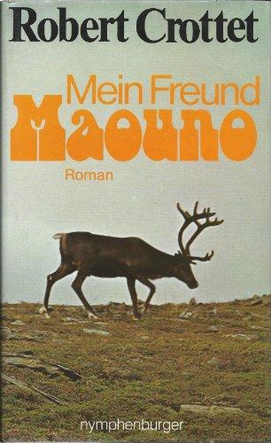 Mein Freund Maouno: Crottet, Robert: