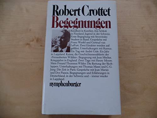 Begegnungen.: Crottet, Robert und