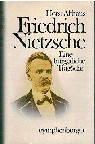 9783485004893: Friedrich Nietzsche: Eine bürgerliche Tragödie