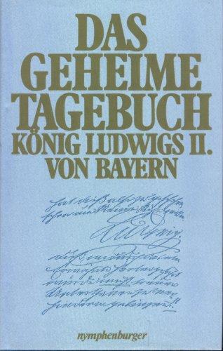 9783485005173: Das geheime Tagebuch K�nig Ludwigs II. von Bayern, 1869-1886